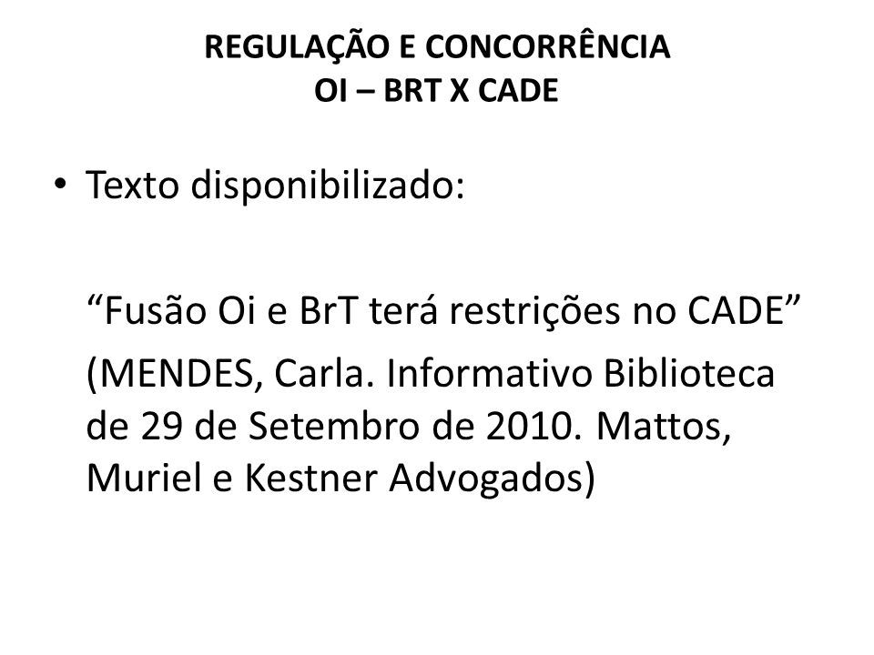 REGULAÇÃO E CONCORRÊNCIA OI – BRT X CADE