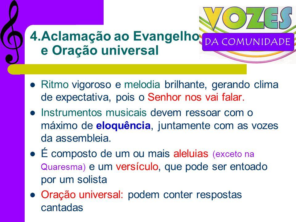 4.Aclamação ao Evangelho e Oração universal