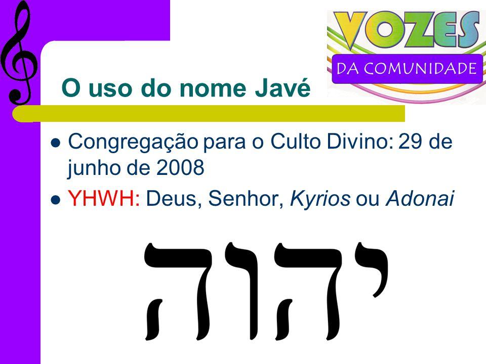 O uso do nome Javé Congregação para o Culto Divino: 29 de junho de 2008.