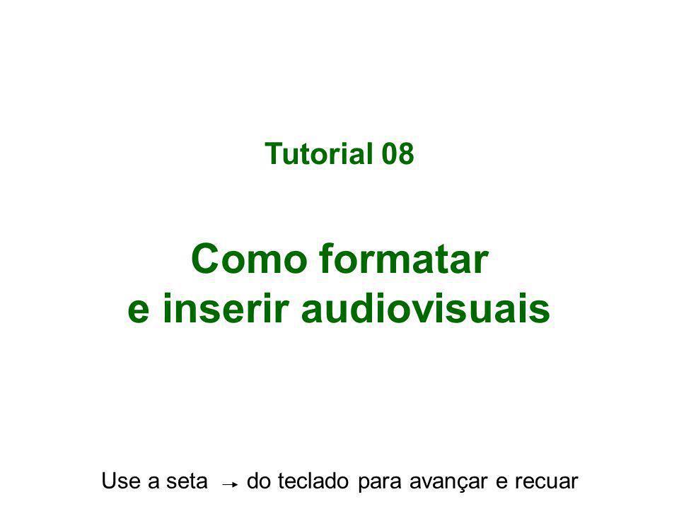 Como formatar e inserir audiovisuais