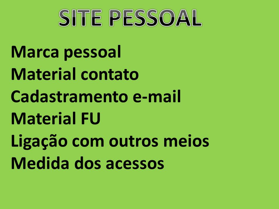 SITE PESSOAL Marca pessoal Material contato Cadastramento e-mail
