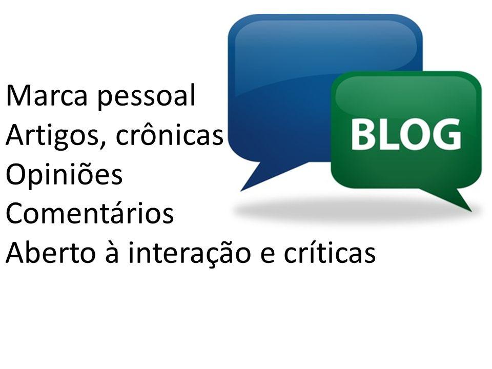 Marca pessoal Artigos, crônicas Opiniões Comentários Aberto à interação e críticas