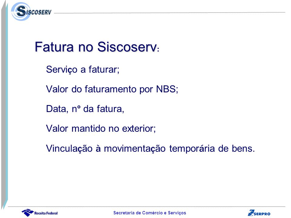 Fatura no Siscoserv: Valor do faturamento por NBS; Data, nº da fatura,