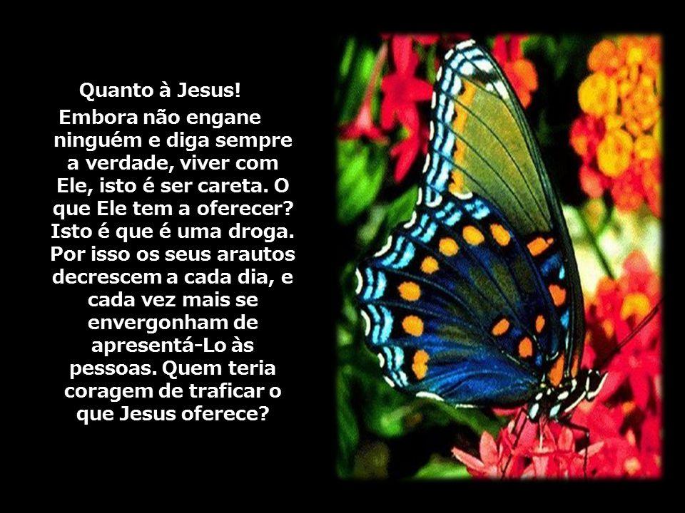 Quanto à Jesus!