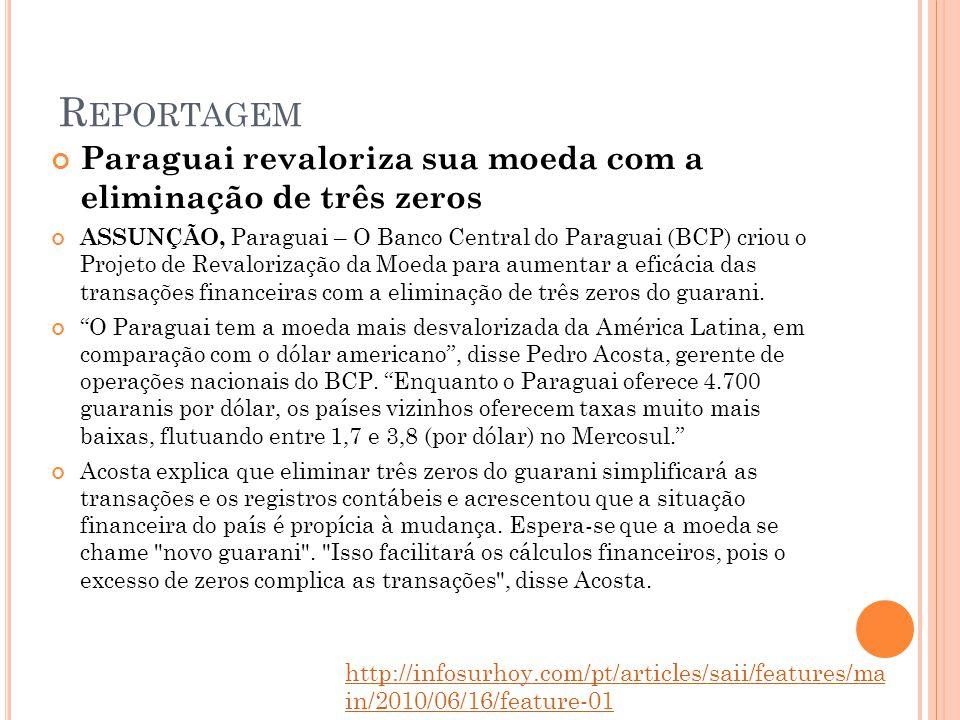 Reportagem Paraguai revaloriza sua moeda com a eliminação de três zeros.