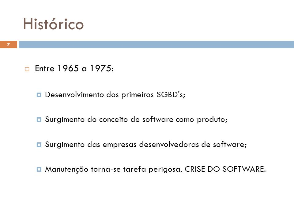 Histórico Entre 1965 a 1975: Desenvolvimento dos primeiros SGBD s;