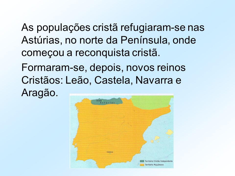 As populações cristã refugiaram-se nas Astúrias, no norte da Península, onde começou a reconquista cristã.