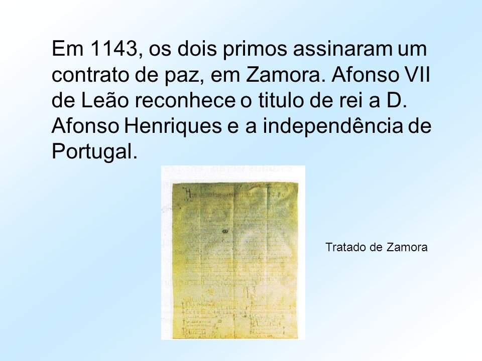 Em 1143, os dois primos assinaram um contrato de paz, em Zamora