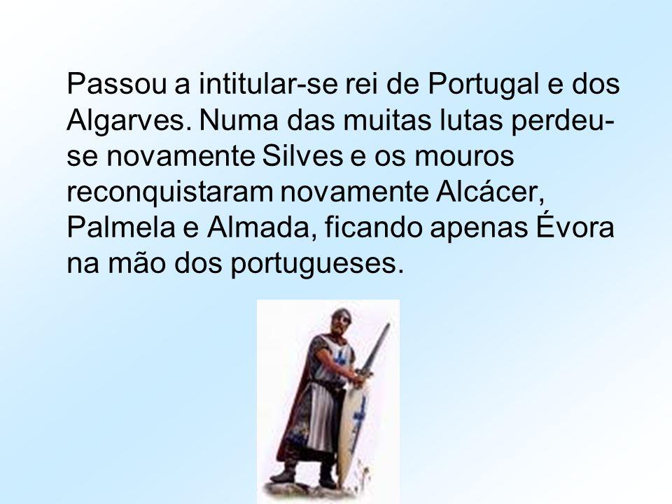 Passou a intitular-se rei de Portugal e dos Algarves