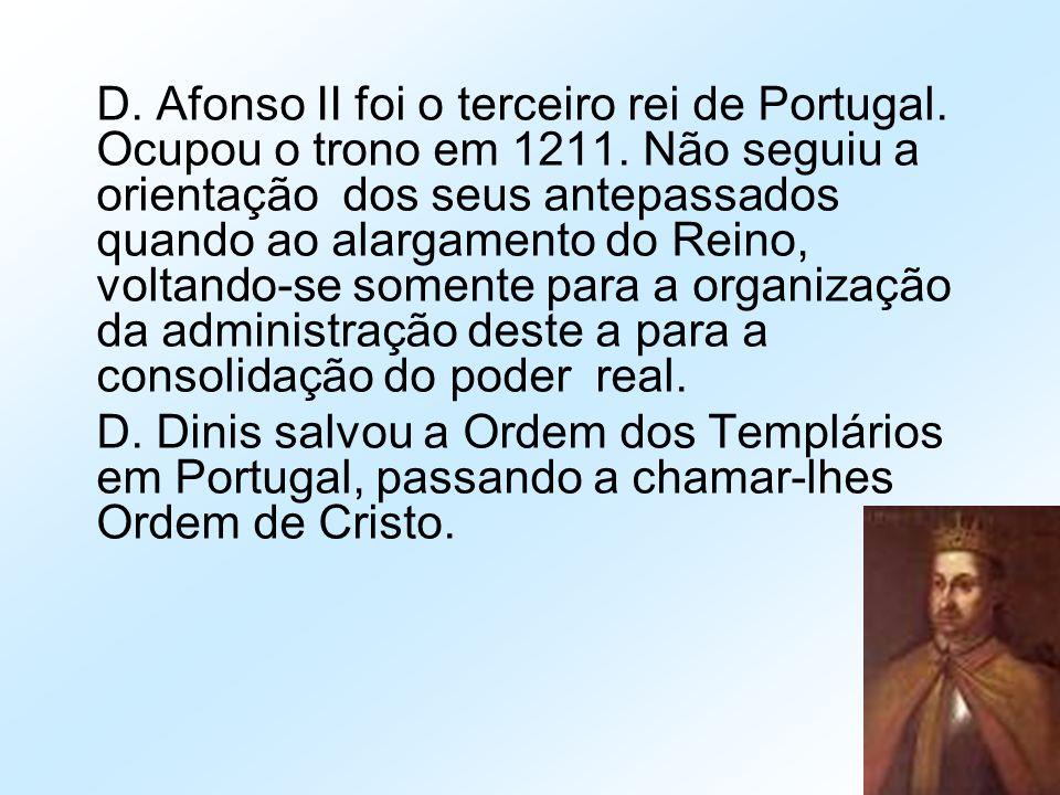 D. Afonso II foi o terceiro rei de Portugal. Ocupou o trono em 1211