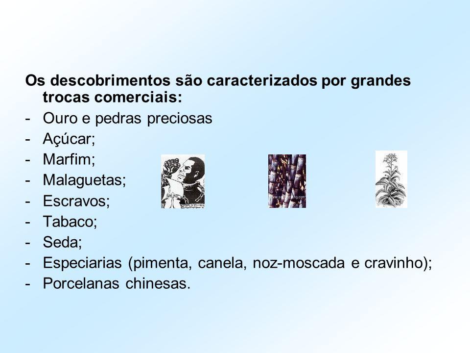 Os descobrimentos são caracterizados por grandes trocas comerciais: