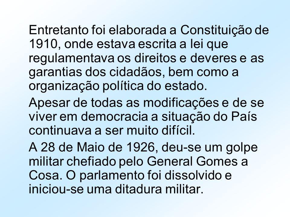 Entretanto foi elaborada a Constituição de 1910, onde estava escrita a lei que regulamentava os direitos e deveres e as garantias dos cidadãos, bem como a organização política do estado.