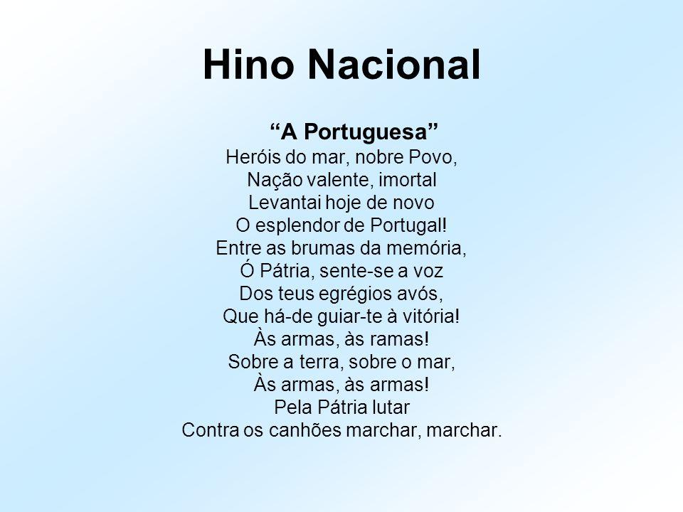 Hino Nacional A Portuguesa Heróis do mar, nobre Povo,