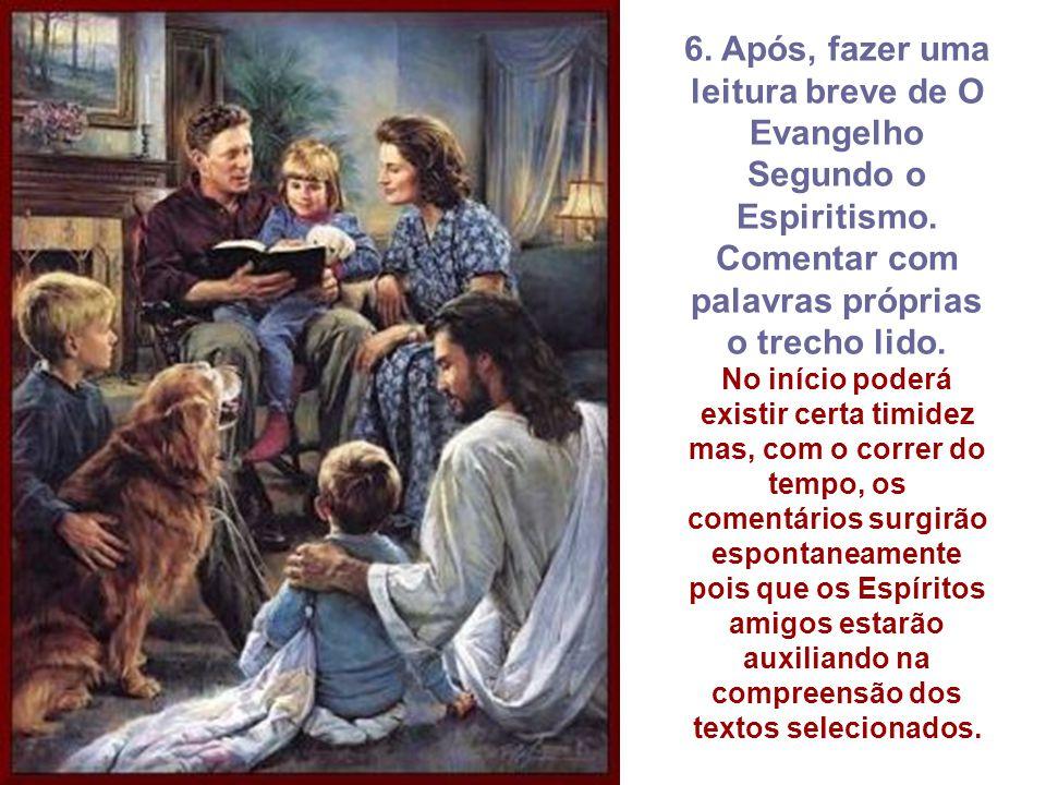 6. Após, fazer uma leitura breve de O Evangelho Segundo o Espiritismo