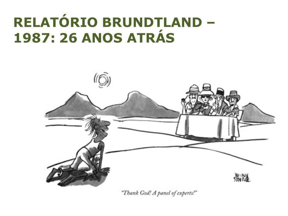 RELATÓRIO BRUNDTLAND – 1987: 26 ANOS ATRÁS