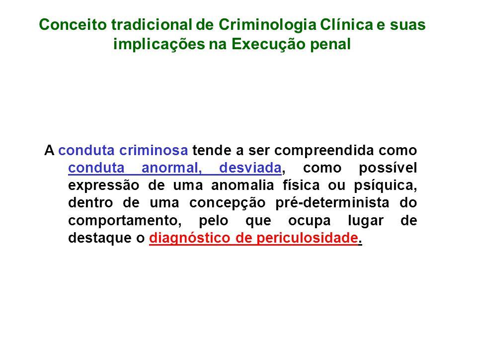 Conceito tradicional de Criminologia Clínica e suas implicações na Execução penal
