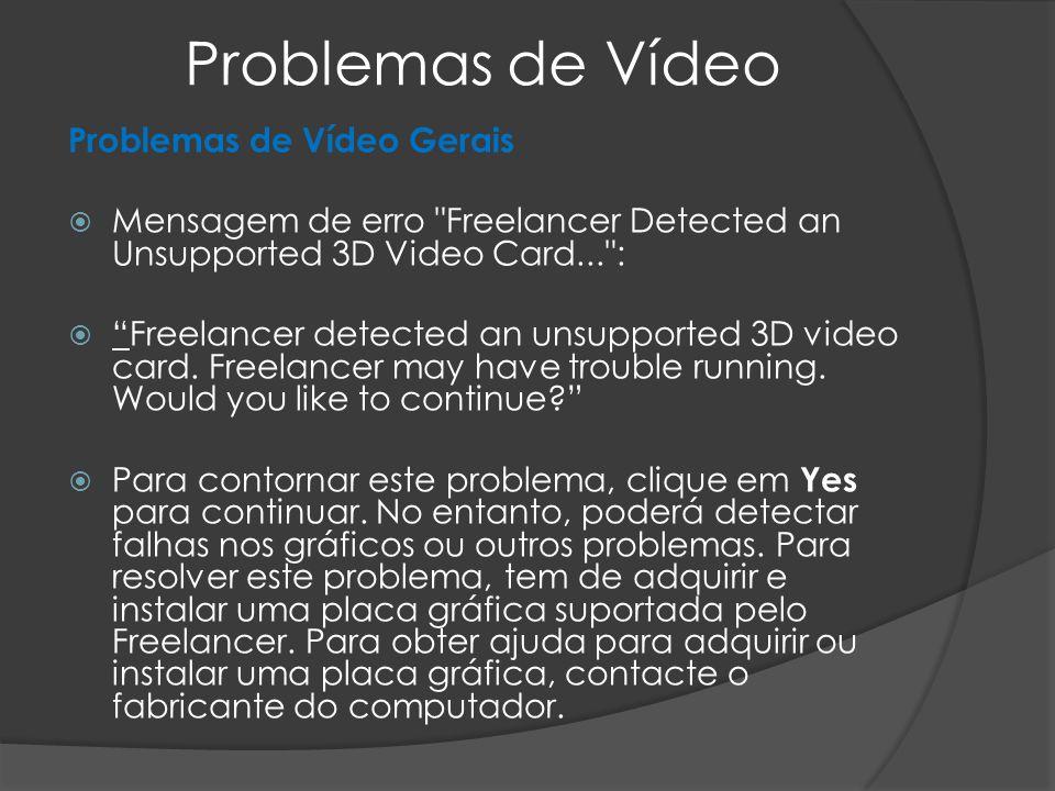 Problemas de Vídeo Problemas de Vídeo Gerais