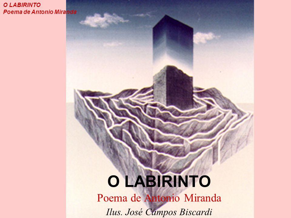 O LABIRINTO Poema de Antonio Miranda Ilus. José Campos Biscardi