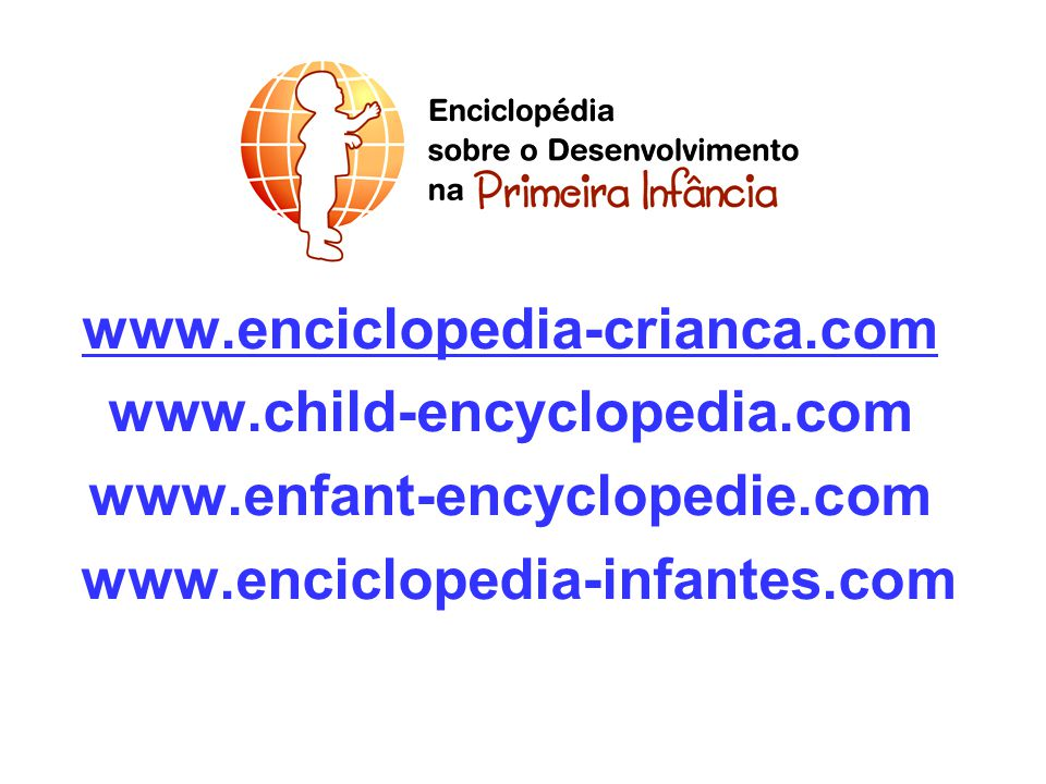 www.enciclopedia-crianca.com www.child-encyclopedia.com.