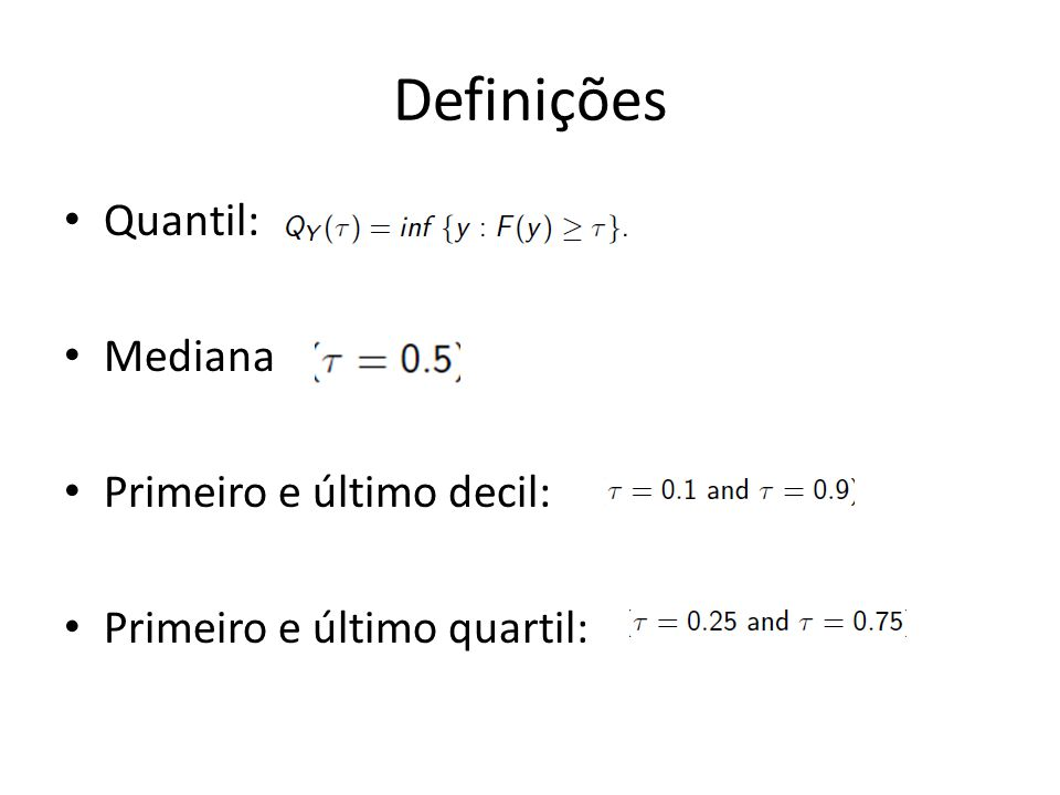 Definições Quantil: Mediana Primeiro e último decil: