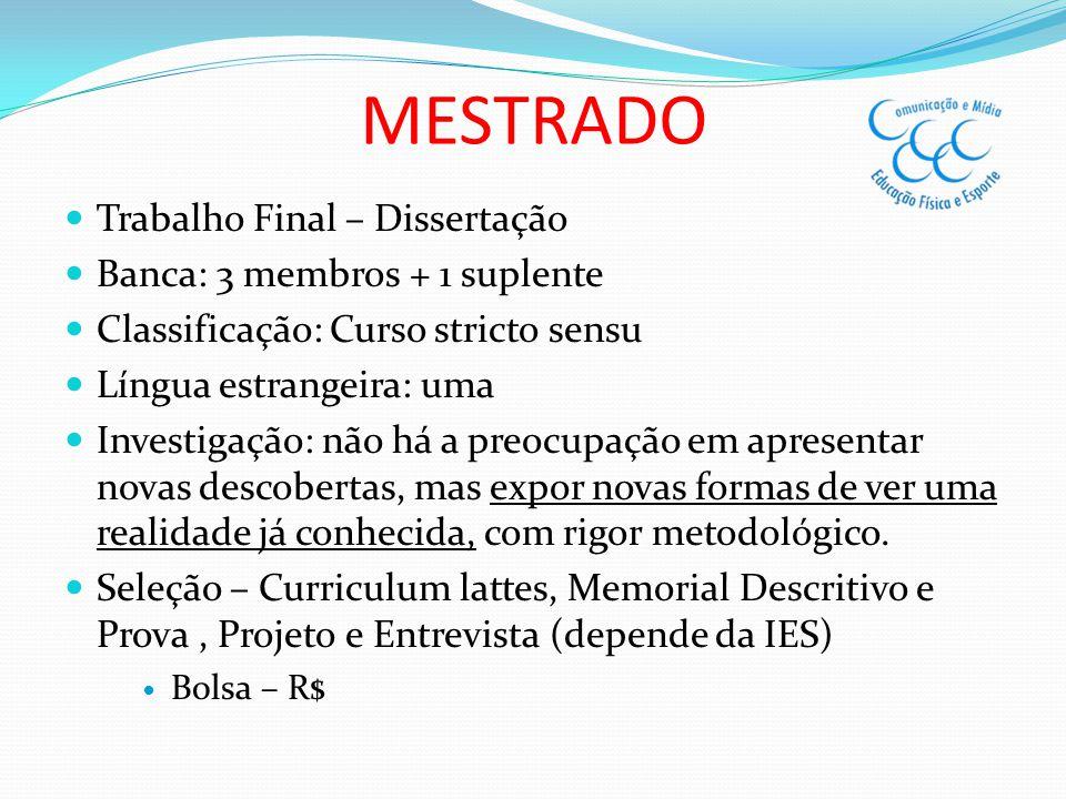 MESTRADO Trabalho Final – Dissertação Banca: 3 membros + 1 suplente