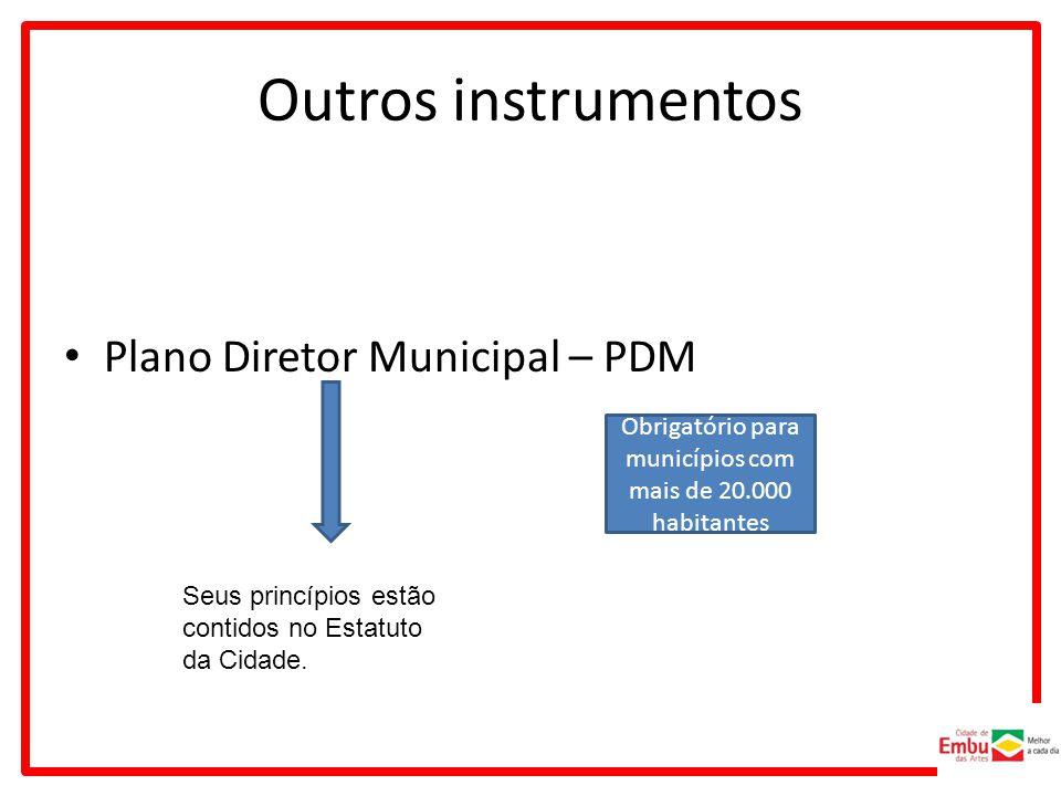 Obrigatório para municípios com mais de 20.000 habitantes