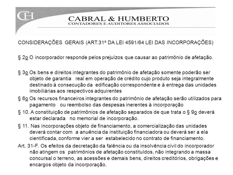 CONSIDERAÇÕES GERAIS (ART.31ª DA LEI 4591/64 LEI DAS INCORPORAÇÕES)