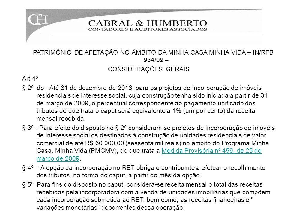 PATRIMÔNIO DE AFETAÇÃO NO ÂMBITO DA MINHA CASA MINHA VIDA – IN/RFB 934/09 –