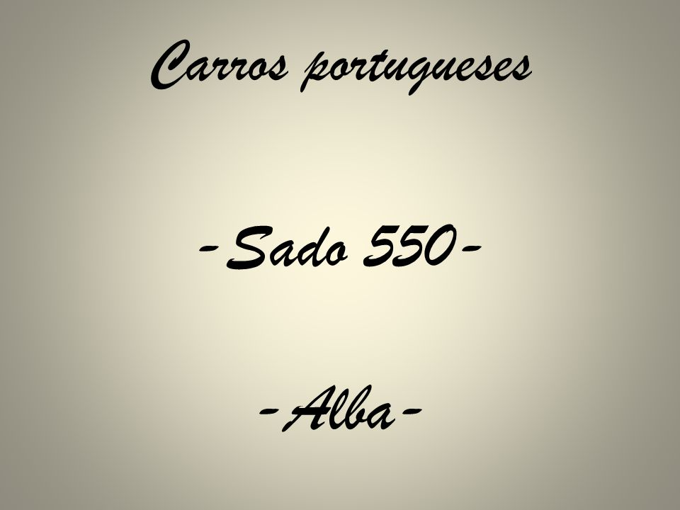 Carros portugueses -Sado 550- -Alba-