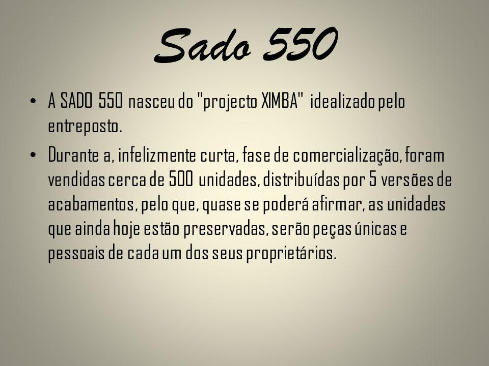 Sado 550 A SADO 550 nasceu do projecto XIMBA idealizado pelo entreposto.