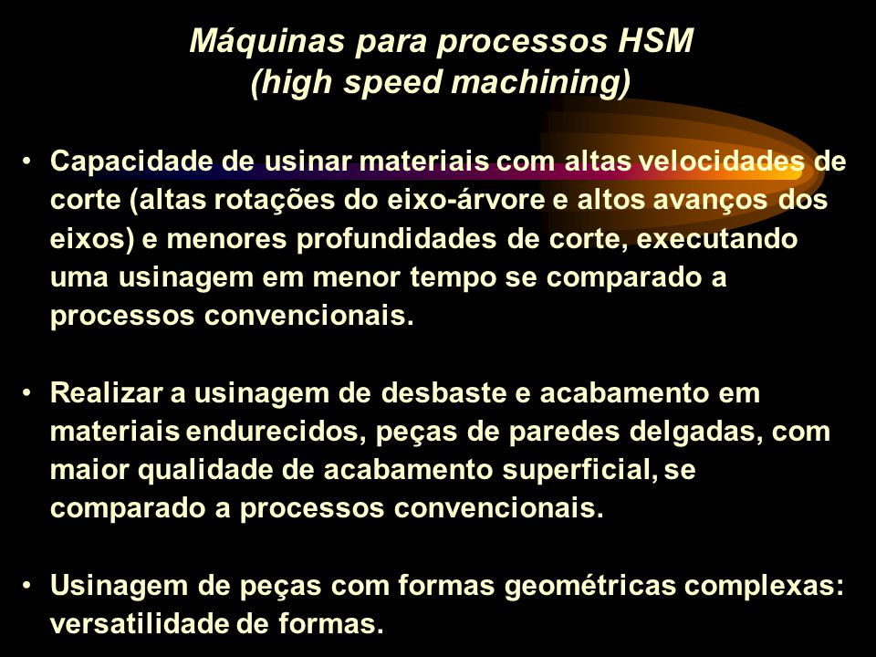 Máquinas para processos HSM (high speed machining)