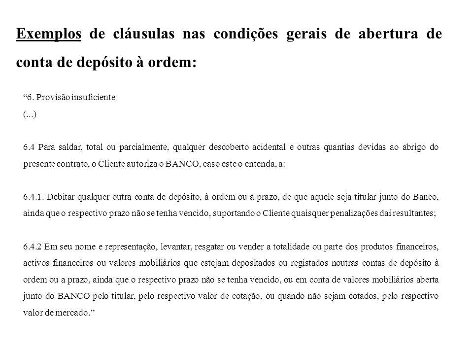 Exemplos de cláusulas nas condições gerais de abertura de conta de depósito à ordem: