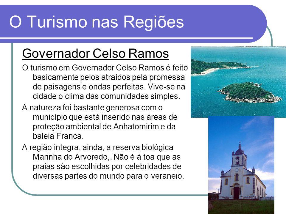 O Turismo nas Regiões Governador Celso Ramos