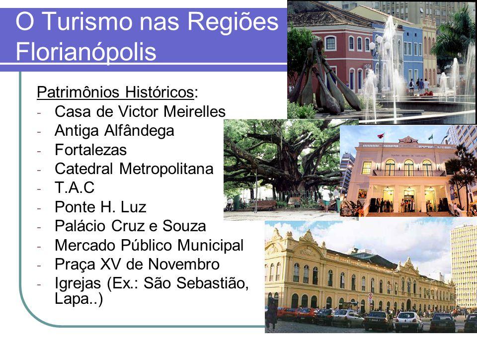 O Turismo nas Regiões - Florianópolis