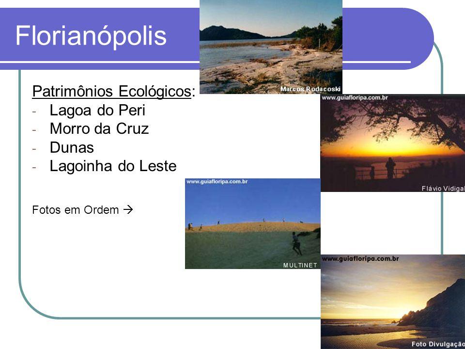 Florianópolis Patrimônios Ecológicos: Lagoa do Peri Morro da Cruz
