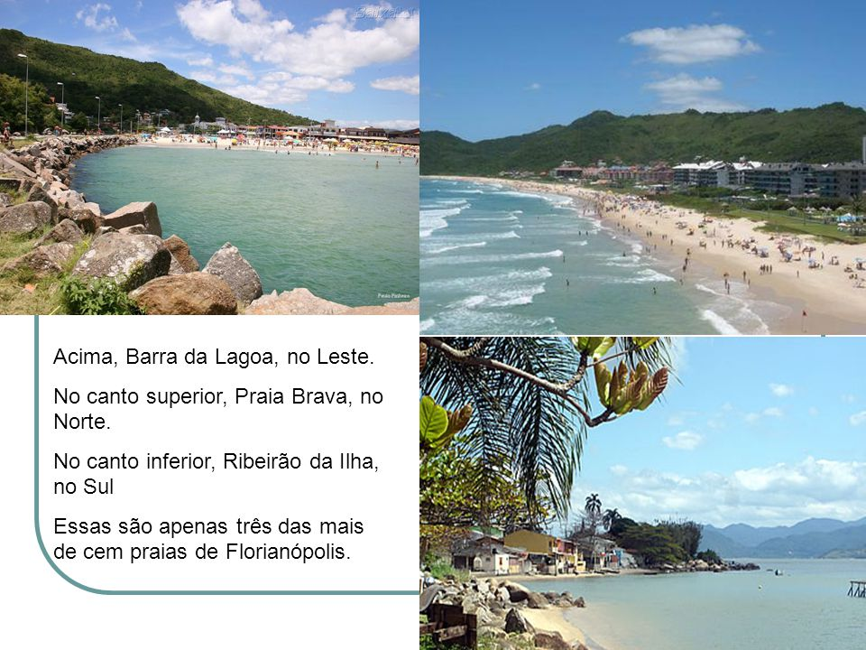 Acima, Barra da Lagoa, no Leste.