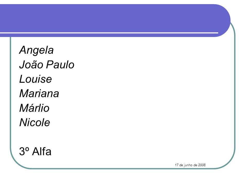 Angela João Paulo Louise Mariana Márlio Nicole 3º Alfa