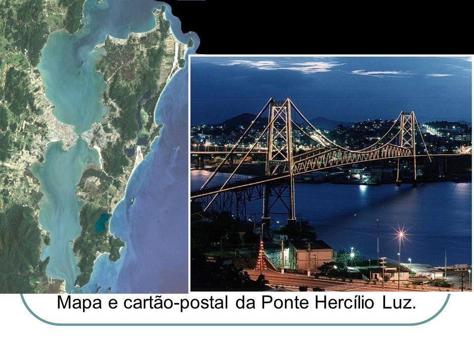 Mapa e cartão-postal da Ponte Hercílio Luz.
