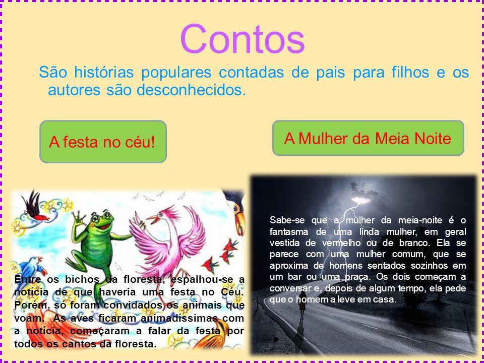Contos São histórias populares contadas de pais para filhos e os autores são desconhecidos. A festa no céu!