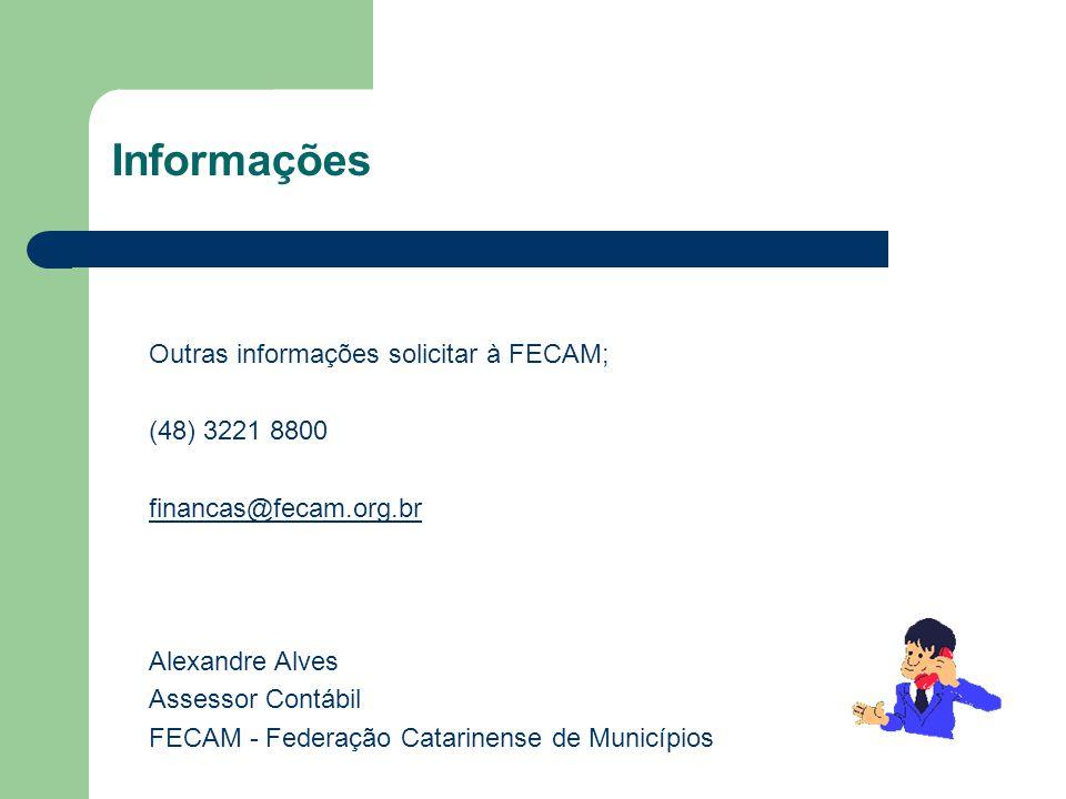 Informações Outras informações solicitar à FECAM; (48) 3221 8800