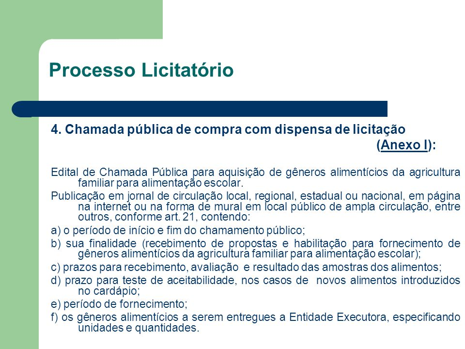 Processo Licitatório 4. Chamada pública de compra com dispensa de licitação. (Anexo I):
