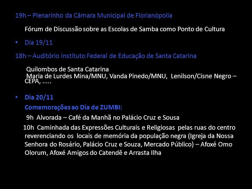 19h – Plenarinho da Câmara Municipal de Florianópolia