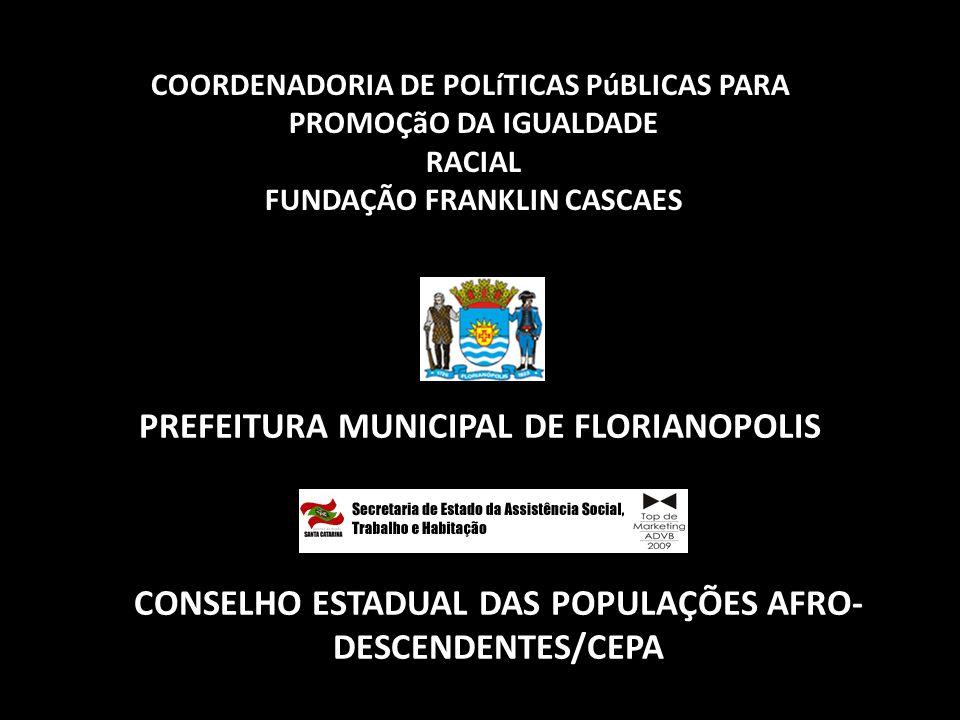 COORDENADORIA DE POLíTICAS PúBLICAS PARA FUNDAÇÃO FRANKLIN CASCAES