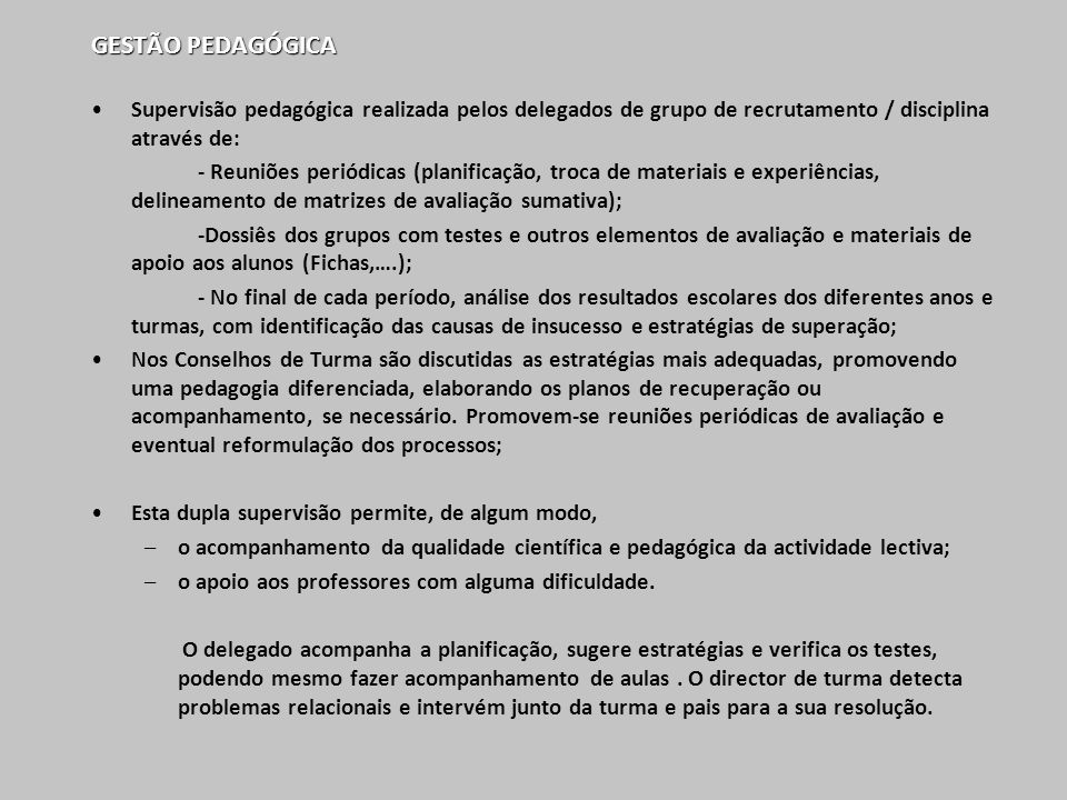 GESTÃO PEDAGÓGICA Supervisão pedagógica realizada pelos delegados de grupo de recrutamento / disciplina através de: