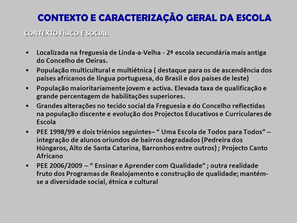 CONTEXTO E CARACTERIZAÇÃO GERAL DA ESCOLA