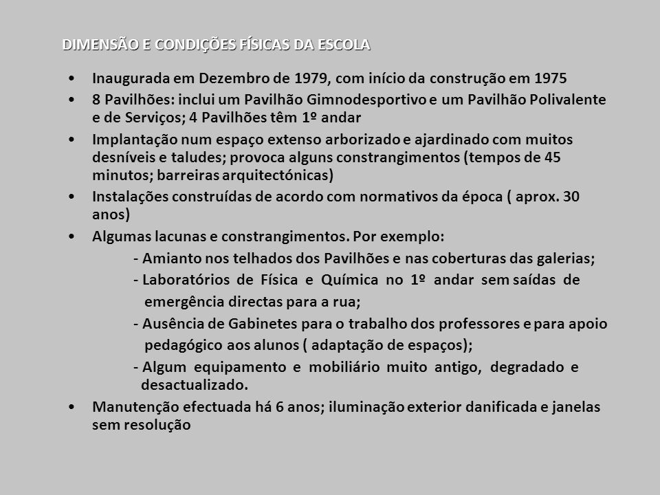 DIMENSÃO E CONDIÇÕES FÍSICAS DA ESCOLA