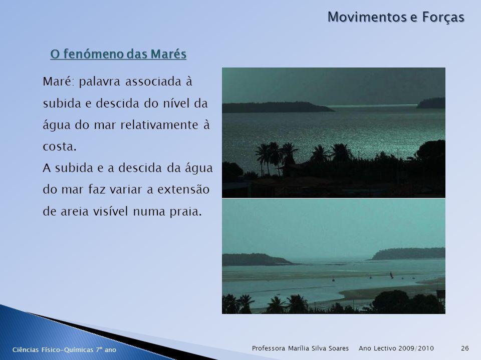 Movimentos e Forças O fenómeno das Marés