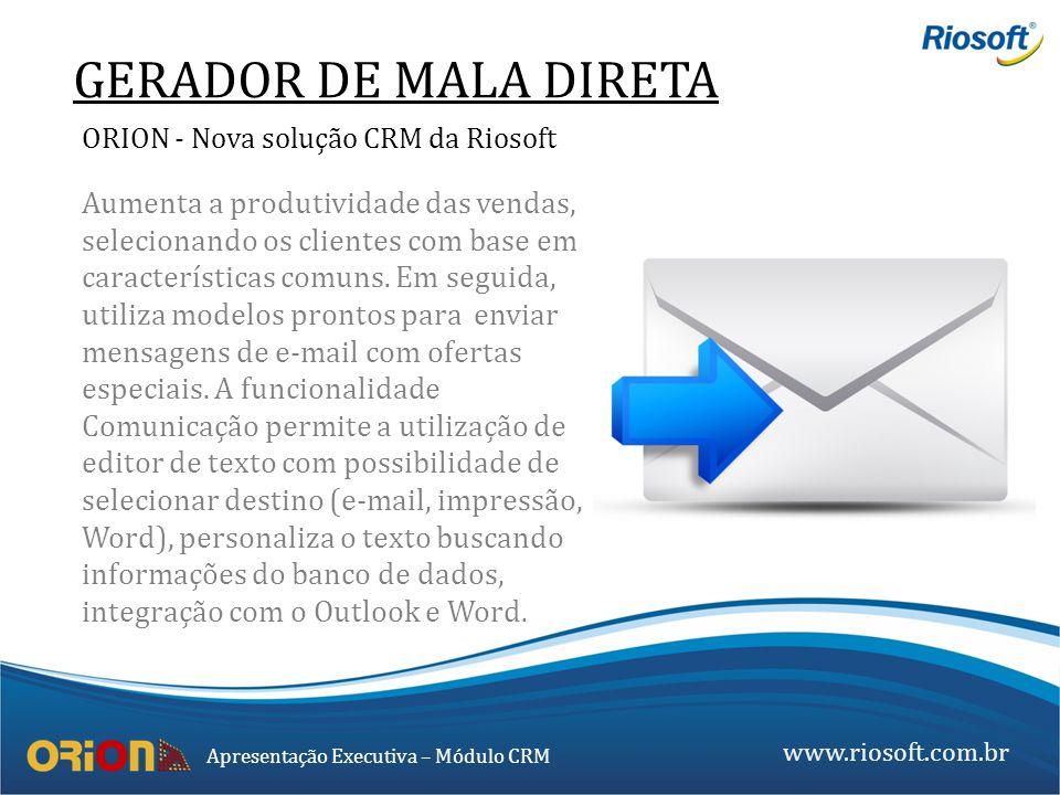 GERADOR DE MALA DIRETA ORION - Nova solução CRM da Riosoft.