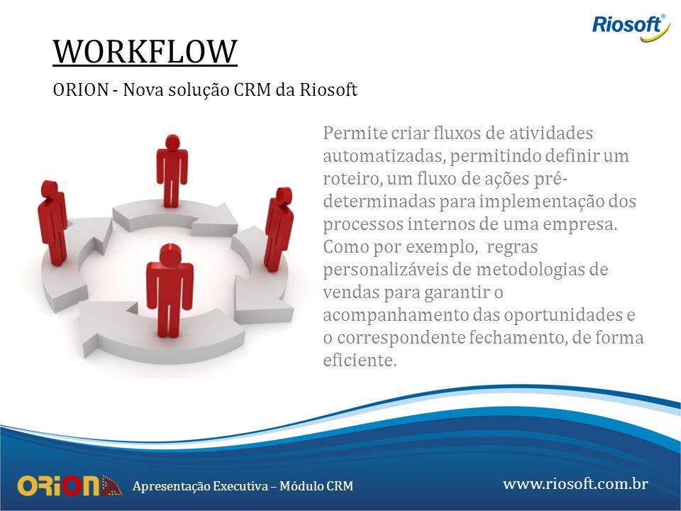 WORKFLOW ORION - Nova solução CRM da Riosoft