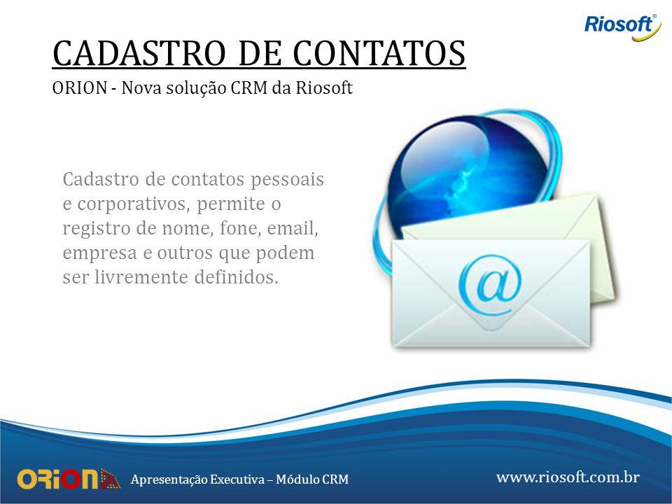 CADASTRO DE CONTATOS ORION - Nova solução CRM da Riosoft.